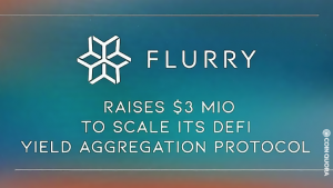 FLURRY Finance raises $3 million to scale its DeFi yield aggregation protocol